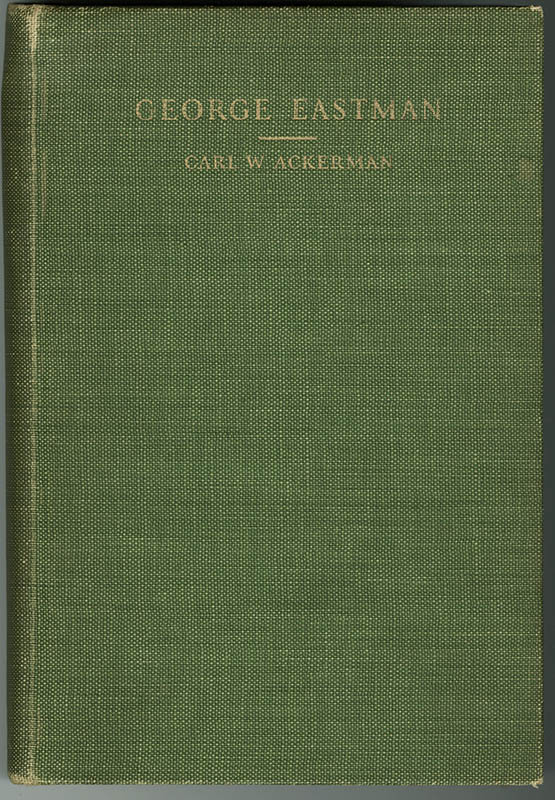 Carl Ackerman - George Eastman (Signed Copy)